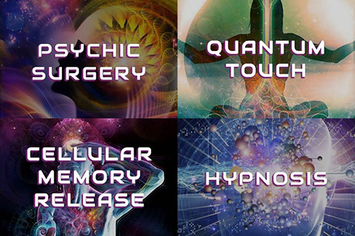 Psychic Surgery, Cellular Memory Release, Quantum-Touch, or Hypnosis