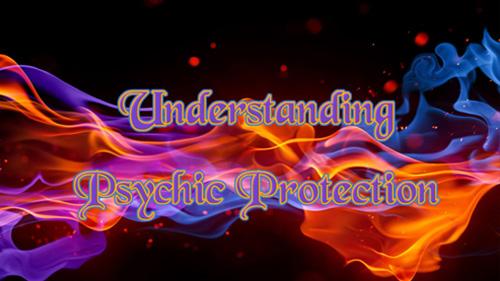 Understanding Psychic Protection