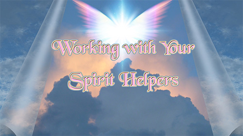 Working with Your Spirit Helpers