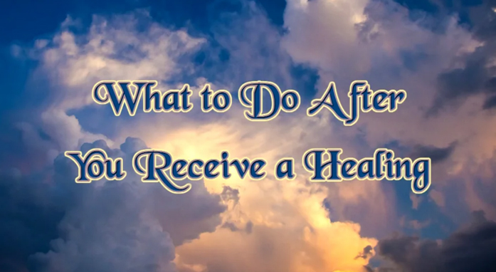 What to Do After You Receive a Healing